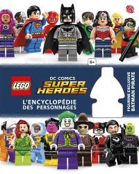 Lego DC comics, super heroes : l'encyclopédie des personnages