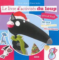 Le livre d'activités du Loup, spécial Noël : des jeux, des autocollants, des coloriages