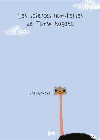 Les sciences naturelles de Tatsu Nagata, L'autruche