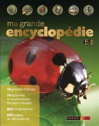 Ma grande encyclopédie : 5 ans +