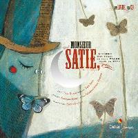 Monsieur Satie : l'homme qui avait un petit piano dans la tête : fantaisie pour comédien et pianiste