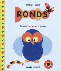 Ronds : plus de 350 figures à réaliser