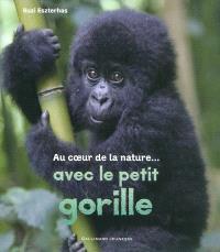 Au cœur de la nature... avec le petit gorille