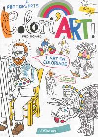 Colori'art ! : l'art en coloriage