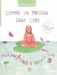 Comme un poisson dans l'eau : yoga pour enfants