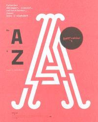 De A à Z : colorier, découper, classer, collectionner, jouer avec l'alphabet