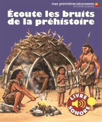 Ecoute les bruits de la préhistoire