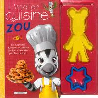 L'atelier cuisine de Zou : 25 recettes sucrées et salées faciles à réaliser par les petits !