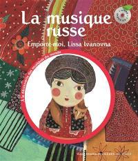 La musique russe : emporte-moi, Lissa Ivanovna