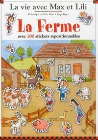 La vie avec Max et Lili. Volume 11, La ferme : avec 100 stickers repositionnables