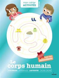 Le corps humain : coloriage, différences, labyrinthe, cache-cache : avec des autocollants