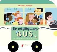 Le voyage en bus : un livre pour observer et jouer