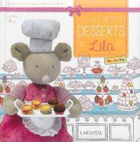 Les petits desserts de Lila : 20 recettes faciles pour les enfants