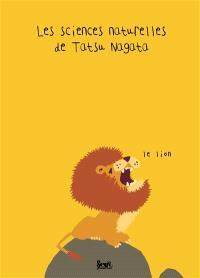 Les sciences naturelles de Tatsu Nagata, Le lion