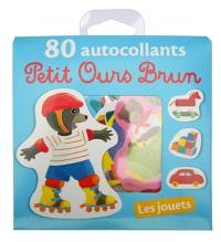 Petit ours brun : 80 autocollants : les jouets