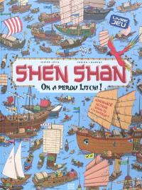 Shen Shan, On a perdu Litchi !