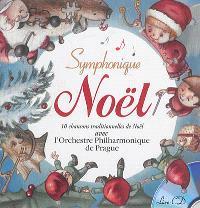 Symphonique Noël : 10 chansons de Noël avec l'orchestre philharmonique de Prague et les petits chanteurs du Val-de-Marne