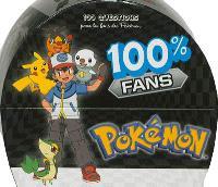 100 % fans Pokémon : 100 questions pour les fans des Pokémon