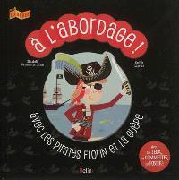 A l'abordage ! : avec les pirates Florin et la Guêpe