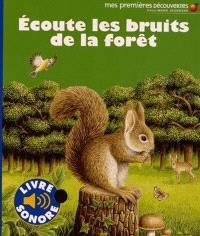 Ecoute les bruits de la forêt