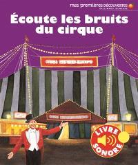Ecoute les bruits du cirque