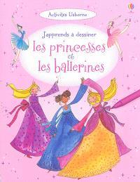 J'apprends à dessiner les princesses et les ballerines