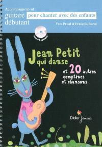 Jean Petit qui danse : et 20 autres comptines et chansons