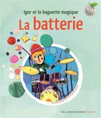 La batterie : Igor et la baguette magique