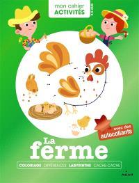 La ferme : coloriage, différences, labyrinthe, cache-cache : 3-6 ans