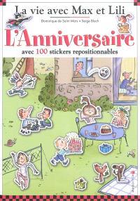 La vie avec Max et Lili. Volume 7, L'anniversaire : avec 100 stickers repositionnables