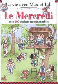 La vie avec Max et Lili, Le mercredi : avec 100 stickers repositionnables