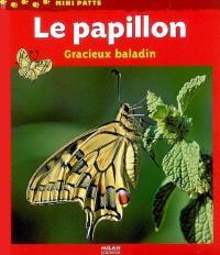 Le papillon, gracieux baladin