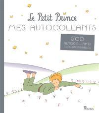 Le Petit Prince : mes autocollants : plus de 150 autocollants et de jolies cartes à colorier