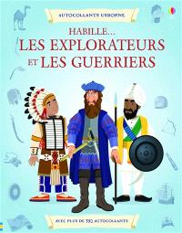 Les explorateurs. Les guerriers