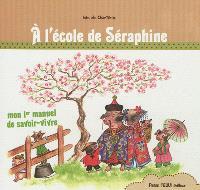 Mon 1er manuel de savoir-vivre, A l'école de Séraphine