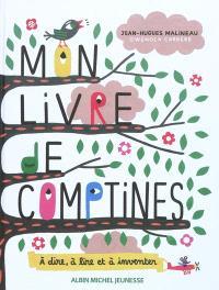 Mon livre de comptines : à dire, à lire et à inventer