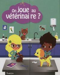 On joue au vétérinaire ?
