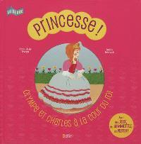 Princesse ! : Olympe et Charles à la cour du roi