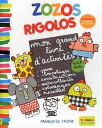 Zozos rigolos : mon grand livre d'activités : 4 à 8 ans