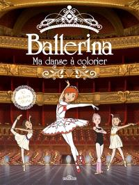 Ballerina : ma danse à colorier