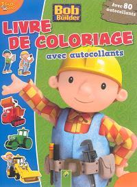Bob the builder : livre de coloriage avec autocollants