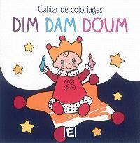 Dim Dam Doum : cahier de coloriages