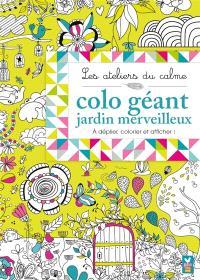 Colo géant jardin merveilleux : à déplier, colorier et afficher !