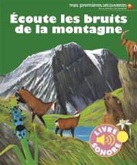 Ecoute les bruits de la montagne
