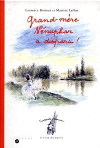 Eustache Plumeau, le lutin des musées. Volume 1999, Grand-mère Nénuphar a disparu