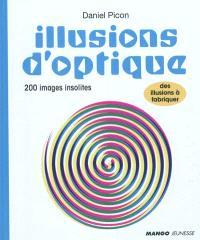Illusions d'optique : 200 images insolites