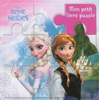 La reine des neiges : mon petit livre puzzle