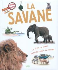 La savane : la vie de la savane racontée comme une histoire
