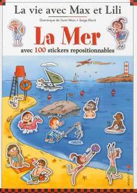 La vie avec Max et Lili. Volume 12, La mer : avec 100 stickers repositionnables