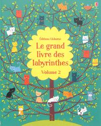 Le grand livre des labyrinthes. Volume 2